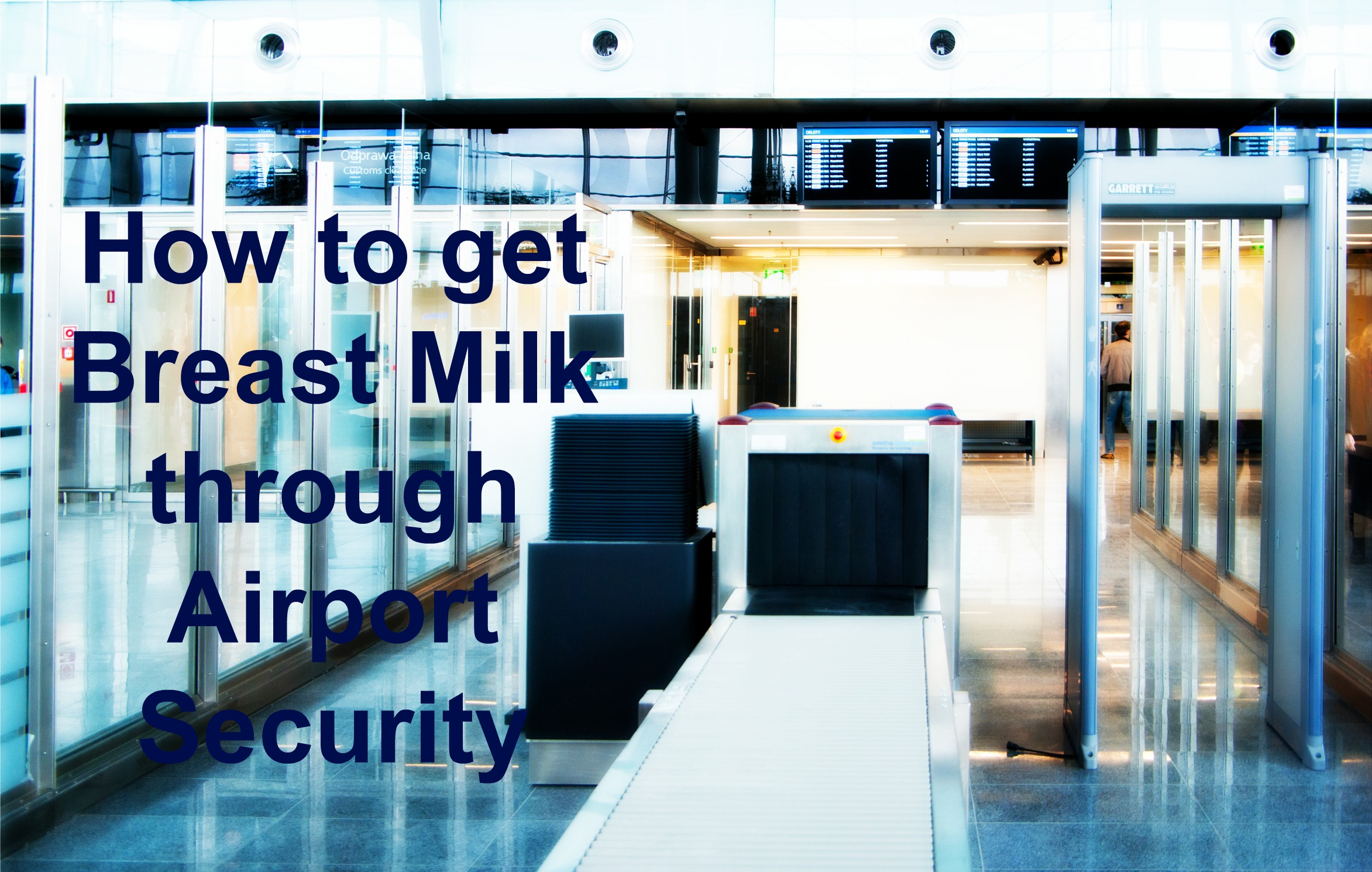 How to get breast milk through airport security